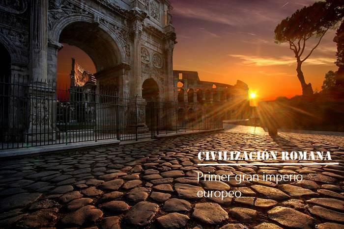 Civilizacion romana, primer gran imperio europeo