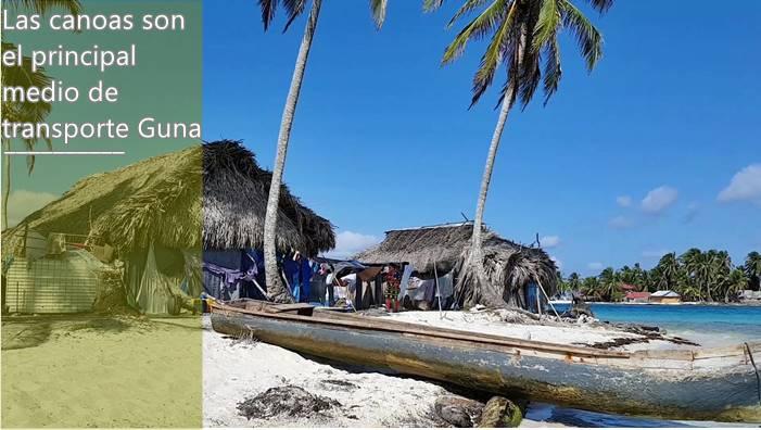La canoa es el medio de transporte principal de la tribu guna